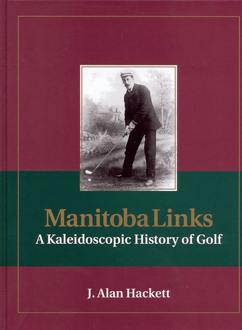 Manitoba Links by J. Alan Hackett