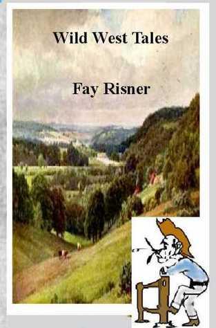 Wild West Tales - award winning short stories