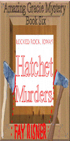 Locked Rock, Iowa Hatchet Murders