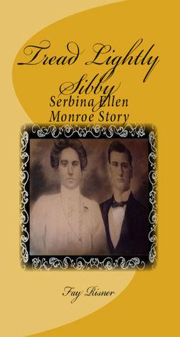 Tread Lightly Sibby-Serbina Ellen Monroe Story