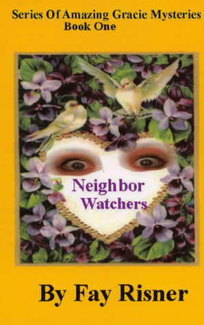 Neighbor Watchers-Amazing Gracie Mystery #1