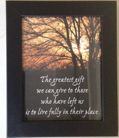 """framed """"the greatest gift we can give to those who have left us"""" picture"""