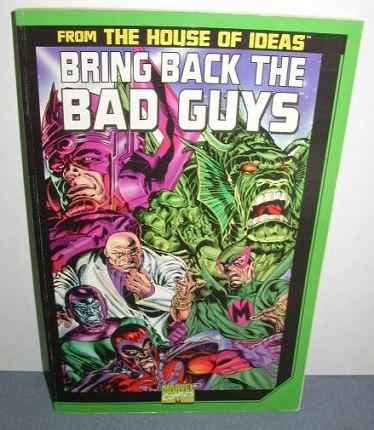 From The House of Ideas, Bring back the Bad Guys