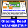 Window and Door Glazing Bead and Weather Strip Replacements