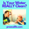Is Your Water REALLY Clean?