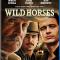 Wild Horses...Starring: Robert Duvall (BRAND NEW Blu-ray)