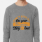 Don't Give Up On Your Dreams Stay In Bed Lightweight Sweatshirt