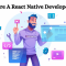 Hire React Native Developer For Offshore React Native App